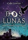 Dos Lunas Two Moons - Santos Care Hardcover 30 Oct 2008
