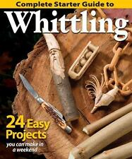 Complete Starter Guide to Whittling~24 Easy Projects You Can Make~Patterns~NEW