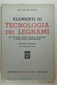 M-Stella-Elementi-di-tecnologia-dei-legnami-2-ed-Hoepli-1949