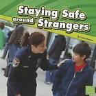 Staying Safe Around Strangers by Lucia Raatma (Hardback, 2011)