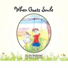 When Goats Smile by Ellen Babinski (2013, Paperback)
