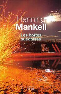 LES BOTTES SUÉDOISES - HENNING MANKELL - ROMAN SEUIL