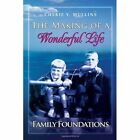The Making of a Wonderful Life: Family Foundations by Cherie Mullins (Paperback / softback, 2011)