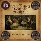 The Vanishing Nordic Chorale (CD, Mar-2011, Dorian)