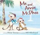 Me and Annie McPhee by Olivier Dunrea (Hardback, 2016)