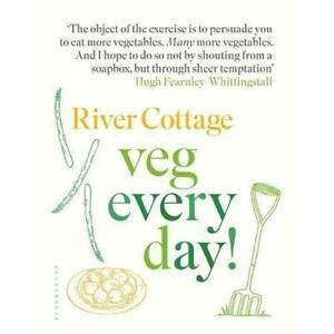River Cottage Veg Every Day! - Hardback NEW Fearnley-Whitti 03/05/2018