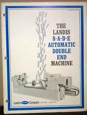 Brochure The Landis 8ade Automatic Double End Machine Landis Machine Company