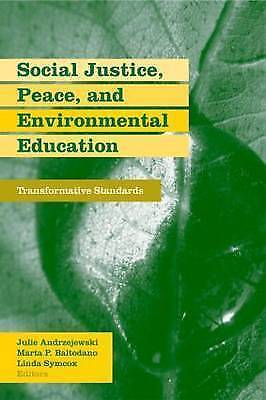 Social Justice, Peace, and Environmental Education: Transformative Standards...