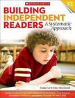 Building Independent Readers: A Systematic Approach: 30 Mini-Lessons That Teach Students the Strategies They Need for Successful Sustained Independent Reading-All Year Long! by Linda Lee, Mary Haymond (Paperback / softback)