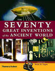 The Seventy Great Inventions of the Ancient World by Brian M. Fagan (Hardback, 2004)