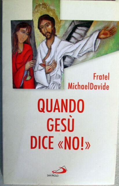 2011 Fratel Michael Davide -Quando Gesù dice No! - San Paolo