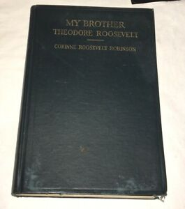 My-Brother-Theodore-Roosevelt-Corinne-Roosevelt-Robinson-Teddy-1921-1st-Ed