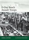 D-Day Beach Assault Troops by Gordon L. Rottman (Paperback, 2017)