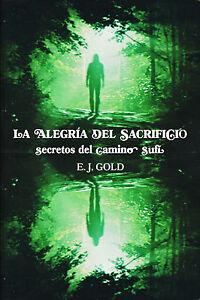 """EJ Gold """"La Alegría del Sacrificio"""" - Edición en ESPAÑOL - E.J. Gold"""