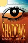 Shadows Beneath The Sun 9781434306050 by NIC Mulliss Hardcover