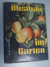 Obstbau im Garten Leitfaden f.Obstanbau ~Nutzgarten K.-H. Vanicek 1973 Fachbuch