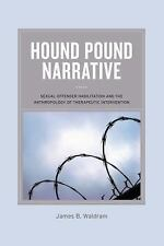 Hound Pound Narrative: Sexual Offender Habilitation and the Anthropology of Ther