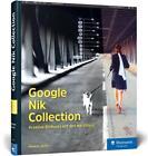 Google Nik Collection von Melanie Derks (2017, Gebundene Ausgabe)
