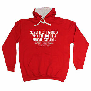 Sometimes-I-Wonder-Mental-Asylum-HOODIE-hood-birthday-fashion-funny-crazy-gift