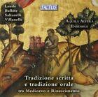Tradizione scritta e tradizione orale tra Medioevo e Rinascimento (CD, Sep-2015, Tactus)