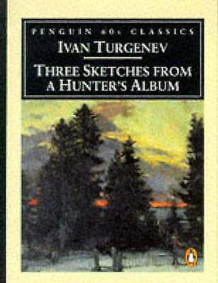 Penguin Classics 60s S.: Three Sketches from a Hunter's Album (Paperback)