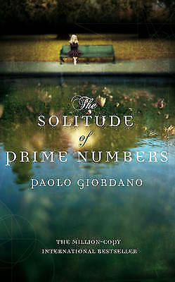 1 of 1 - The Solitude of Prime Numbers by Paolo Giordano (Hardback, 2009)