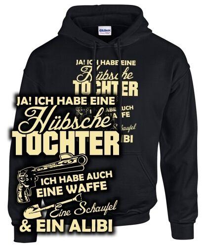Sweatshirt HÜBSCHE TOCHTER WAFFE SCHAUFEL ALIBI Pistole Papa Vater Mutter Spruch