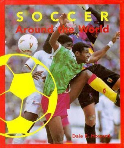 Soccer Around the World by Dale E. Howard