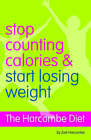 The Harcombe Diet: Stop Counting Calories and Start Losing Weight by Zoe Harcombe (Paperback, 2008)