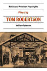 Plays by Tom Robertson: Society, Ours, Caste, School by Thomas William Robertson (Paperback, 1982)