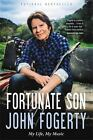 Fortunate Son : My Life, My Music by John Fogerty (2016, Paperback)