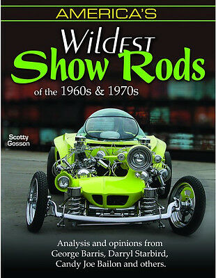 America's Wildest Show Rods of the 1960s & 1970s Book - BRAND NEW!