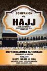 Companion of Hajj: Your Step by Step Guide to Perform Hajj Correctly by Mufti Ikram Ul Haq, Muftai Muohammad Rafa Uosmaanai (Paperback / softback, 2014)