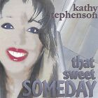 That Sweet Someday by Kathy Stephenson (CD, Apr-2004, Kathy Stephenson)