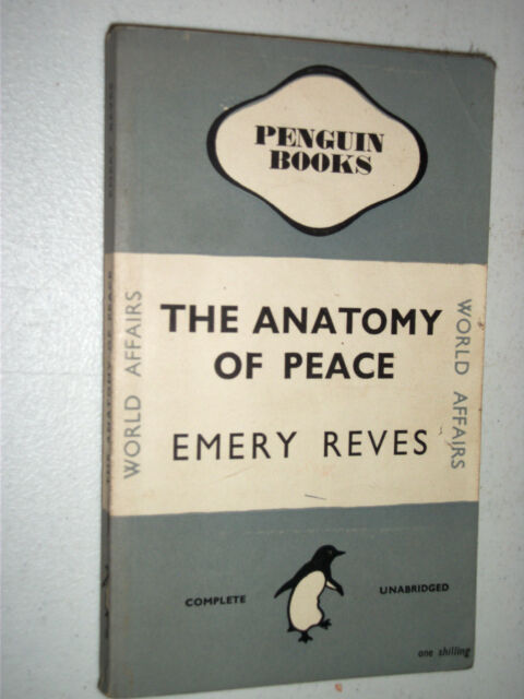 Penguin Book 599 The Anatomy of Peace by Emery Reves 1947 Anti-Fascist Manifesto