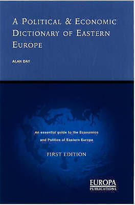 1 of 1 - NEW A Political and Economic Dictionary of Eastern Europe by Alan Edwin Day