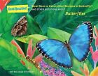 How does a caterpillar become a butterfly?: And other questions about butterflies by Melissa Stewart (Paperback, 2014)