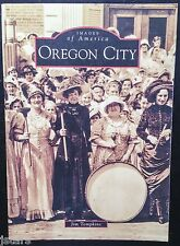 OREGON CITY, OREGON, IMAGES OF AMERICA HISTORY BOOK by JIM TOMPKINS, OR