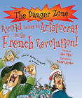 Avoid Being an Aristocrat in the French Revolution! by Jim Pipe (Paperback, 2007)