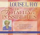Totality of Possibilities : Set Yourself Free to Create the Lifestyle You Really Want! by Louise L. Hay (2005, CD, Abridged)