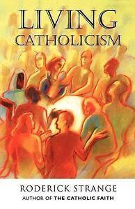 Living-Catholcism-Strange-Roderick-Used-Good-Book