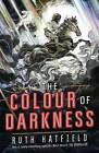 The Colour of Darkness by Ruth Hatfield (Paperback, 2015)