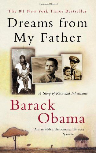 Dreams from My Father: A Story of Race and Inheritance By Presi .9781847670915
