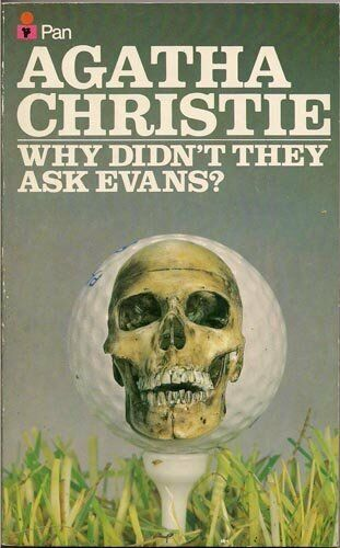 Why Didn't They Ask Evans? By Agatha Christie. 0330107364