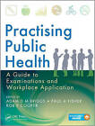 The Practising Public Health: A Guide to Examinations and Workplace Application by Apple Academic Press Inc. (Paperback, 2015)