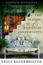 The School of Essential Ingredients by Erica Bauermeister (2010, Paperback)