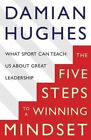 The Winning Mindset: What Sport Can Teach Us About Great Leadership by Damian Hughes (Paperback, 2016)