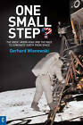 One Small Step?: The Great Moon Hoax and the Race to Dominate Earth from Space by Gerhard Wisnewski (Paperback, 2007)