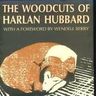 The Woodcuts of Harlan Hubbard: From the Collection of Bill Caddell by Harlan Hubbard (Hardback, 1994)