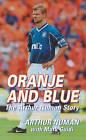 Oranje and Blue: The Arthur Numan Story by Arthur Numan, Mark Guidi (Paperback, 2008)